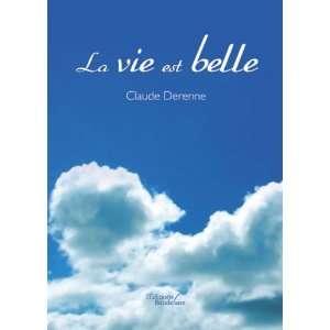 La Vie Est Belle (French Edition) (9782355083211): Derenne