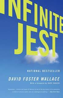 Infinite Jest by David Foster Wallace, Dave Eggers   Reviews