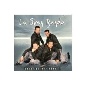 Uniendo Fronteras LA GRAN BANDA Music