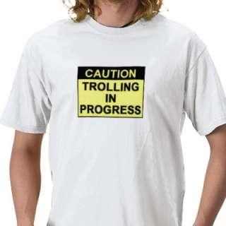 Trolling IN Progress Tee Shirts from Zazzle