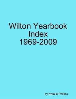 Wilton Yearbook Index 1969 2009 by Natalie Phillips in Crafts