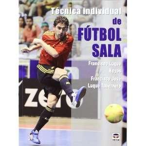 Tecnica individual de futbol sala / Individual Futsal