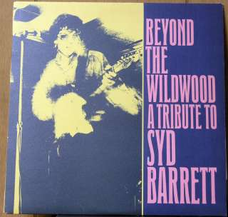 BEYOND THE WILDWOOD A TRIBUTE TO SYD BARRETT   PINK FLOYD FOUNDER